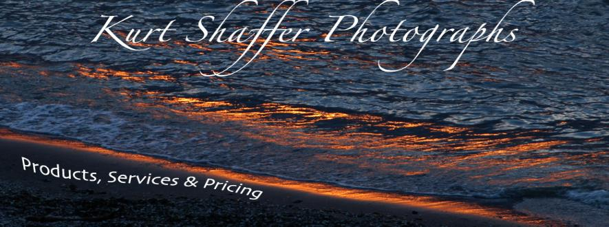 The Photography of Kurt Shaffer Photographs products, services and pricing